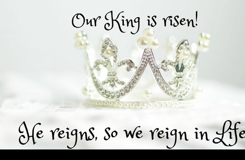 He reigns, so we reign in life