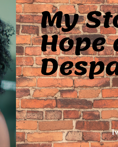 Have Faith in God; My Story of Hope and despair